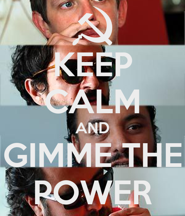 KEEP CALM AND GIMME THE POWER