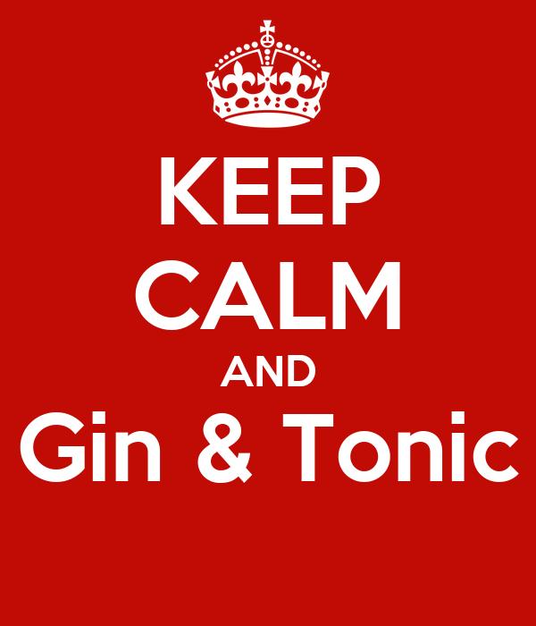 KEEP CALM AND Gin & Tonic