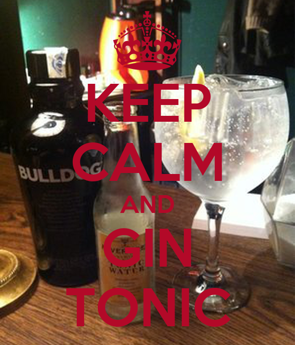 KEEP CALM AND GIN TONIC
