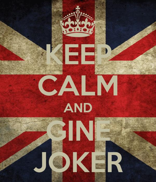 KEEP CALM AND GINE JOKER