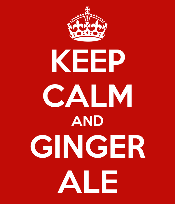 KEEP CALM AND GINGER ALE