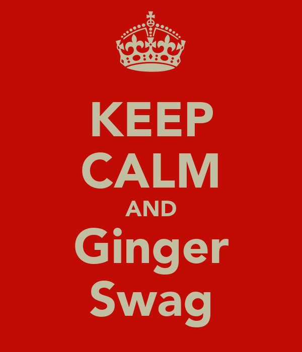 KEEP CALM AND Ginger Swag
