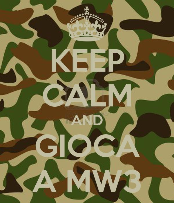 KEEP CALM AND GIOCA A MW3