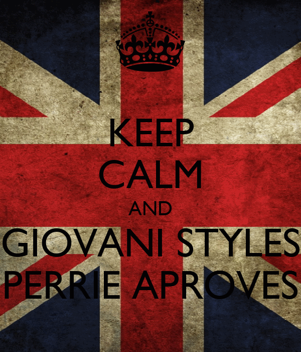 KEEP CALM AND GIOVANI STYLES PERRIE APROVES