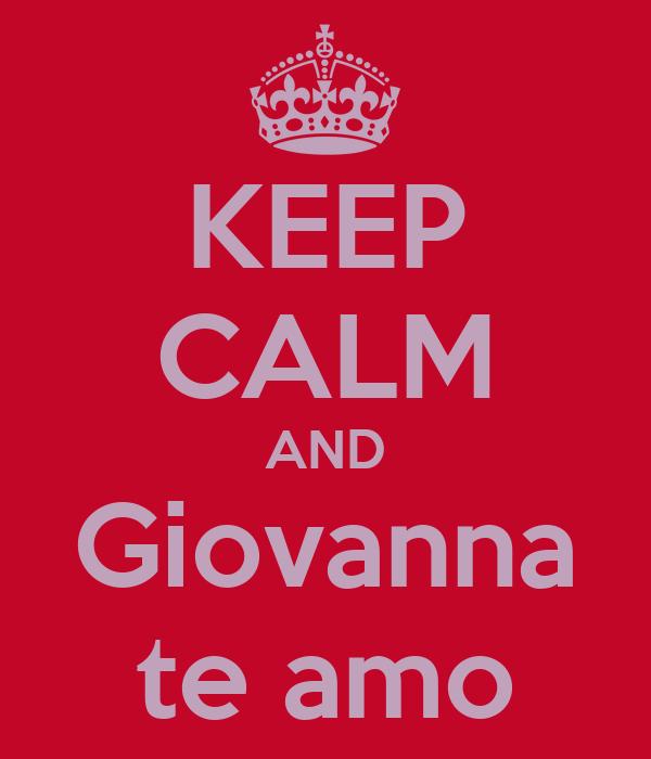 KEEP CALM AND Giovanna te amo