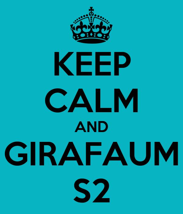 KEEP CALM AND GIRAFAUM S2