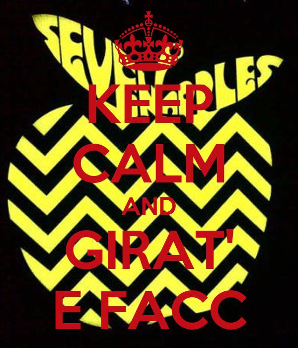 KEEP CALM AND GIRAT' E FACC
