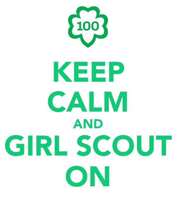 KEEP CALM AND GIRL SCOUT ON