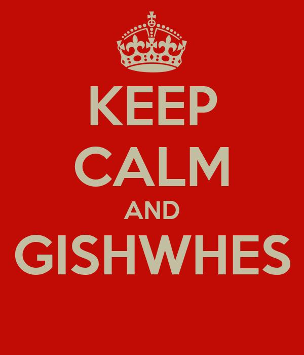 KEEP CALM AND GISHWHES