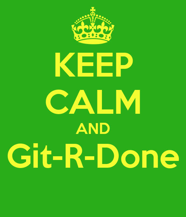 KEEP CALM AND Git-R-Done