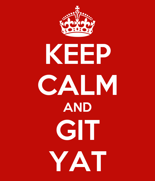 KEEP CALM AND GIT YAT