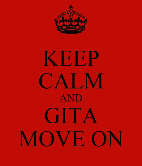 KEEP CALM AND GITA MOVE ON