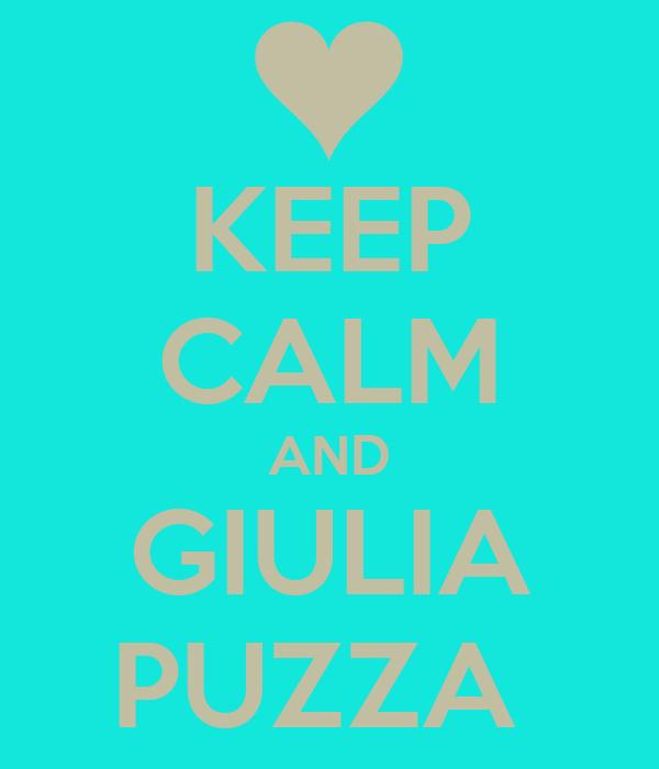 KEEP CALM AND GIULIA PUZZA