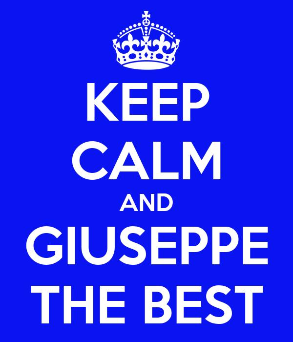 KEEP CALM AND GIUSEPPE THE BEST
