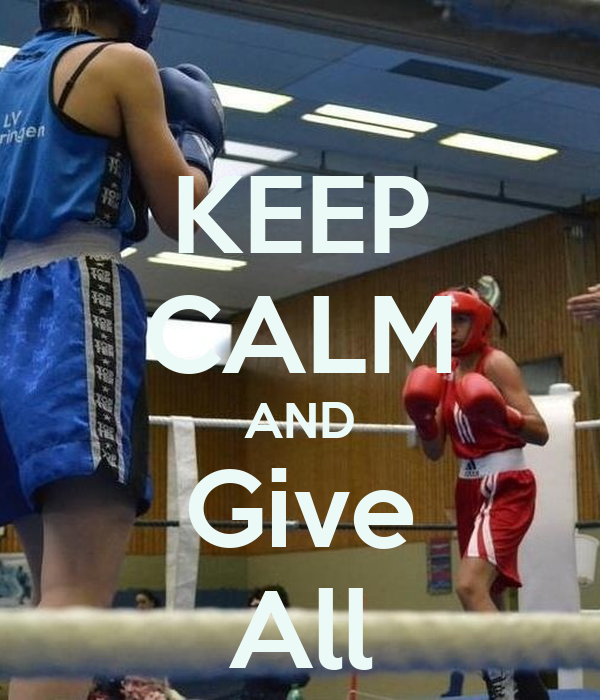 KEEP CALM AND Give All