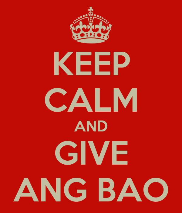 KEEP CALM AND GIVE ANG BAO
