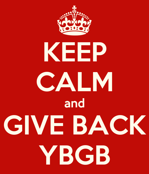 KEEP CALM and GIVE BACK YBGB