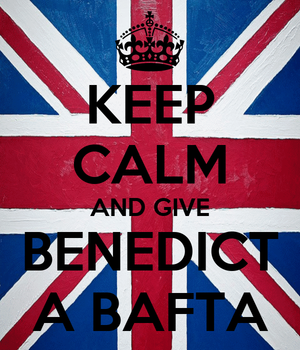 KEEP CALM AND GIVE BENEDICT A BAFTA