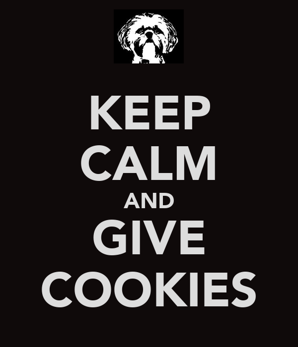 KEEP CALM AND GIVE COOKIES