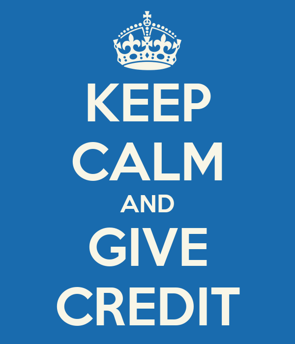KEEP CALM AND GIVE CREDIT