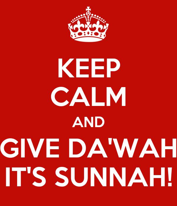 KEEP CALM AND GIVE DA'WAH IT'S SUNNAH!