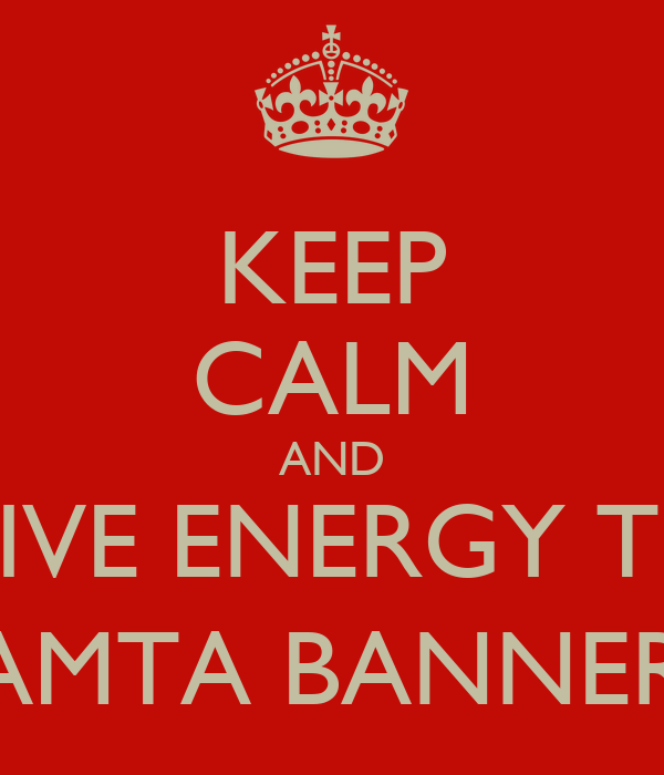 KEEP CALM AND GIVE ENERGY TO MAMTA BANNERJY