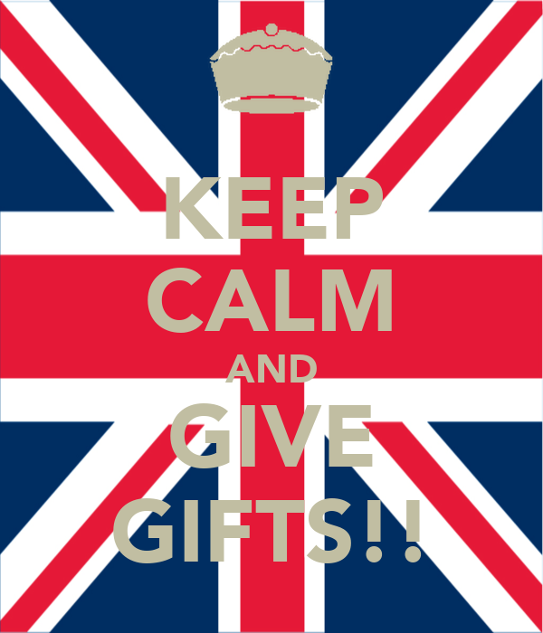 KEEP CALM AND GIVE GIFTS!!