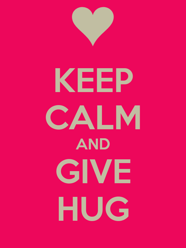 KEEP CALM AND GIVE HUG