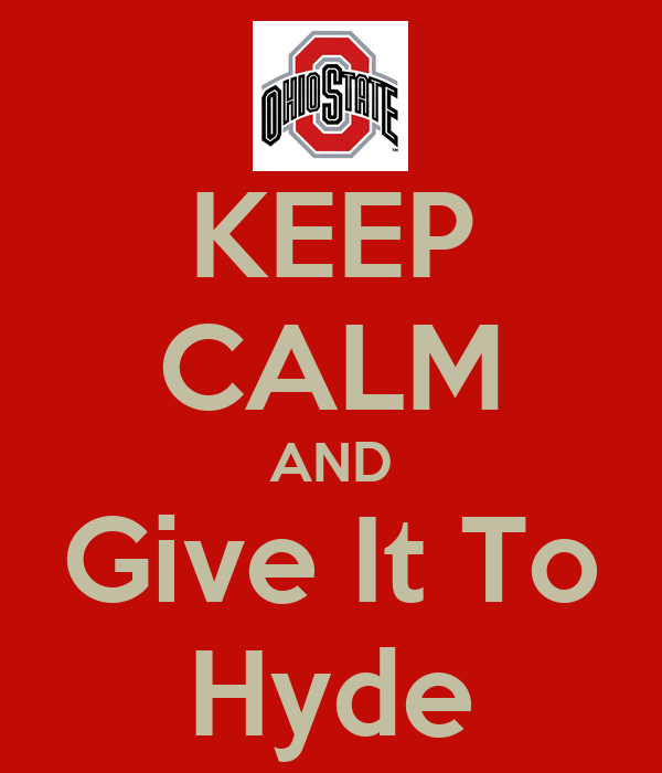 KEEP CALM AND Give It To Hyde