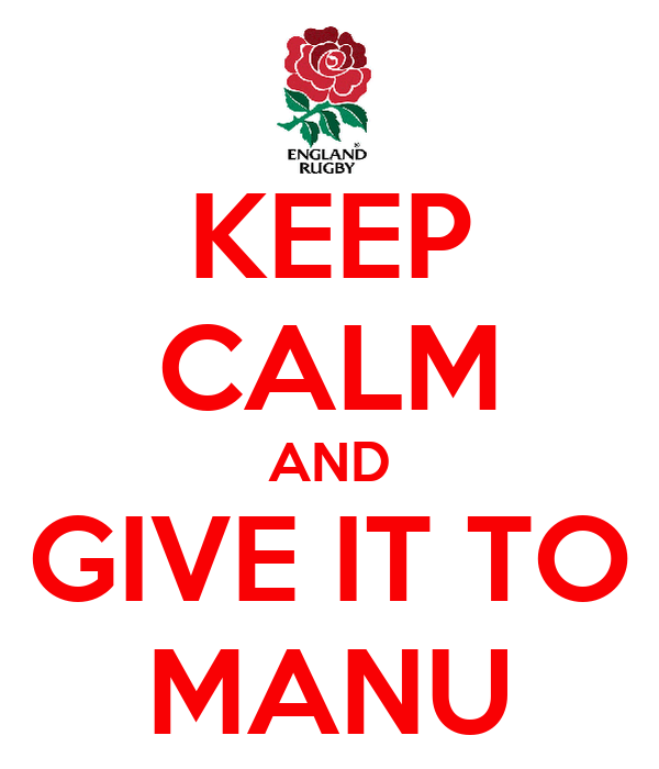 KEEP CALM AND GIVE IT TO MANU