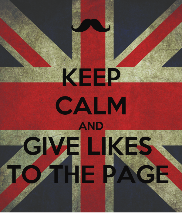 KEEP CALM AND GIVE LIKES  TO THE PAGE