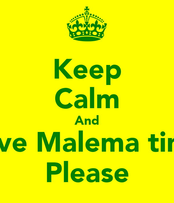 Keep Calm And Give Malema time Please