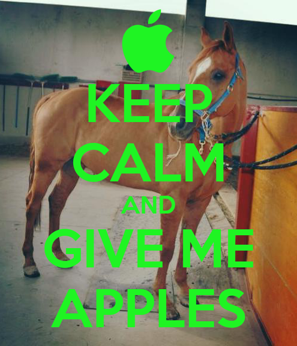 KEEP CALM AND GIVE ME APPLES