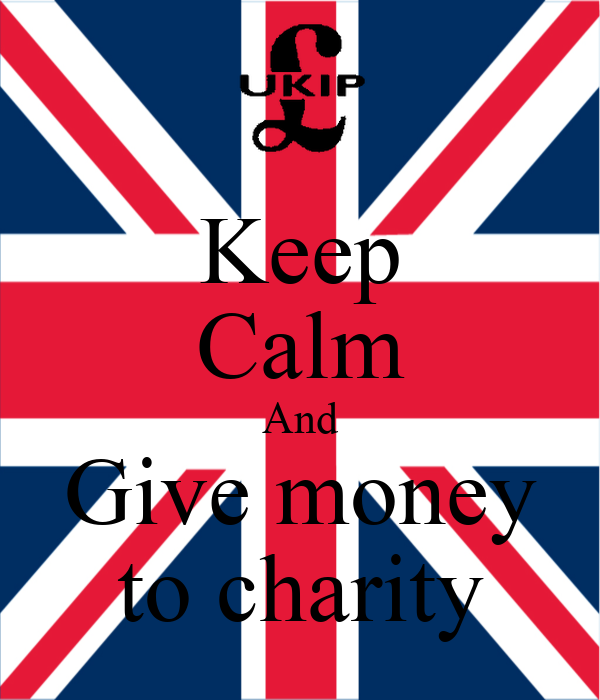 Keep Calm And Give money to charity