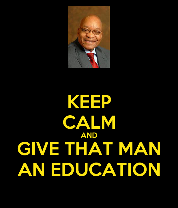 KEEP CALM AND GIVE THAT MAN AN EDUCATION