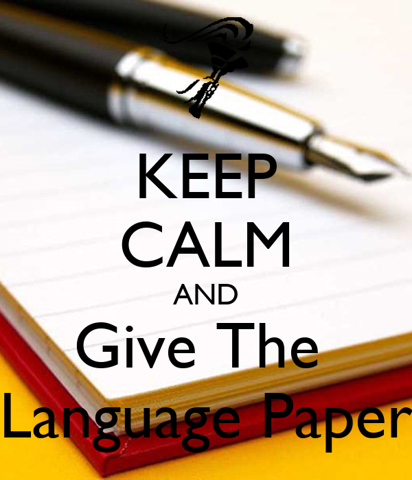KEEP CALM AND Give The  Language Paper