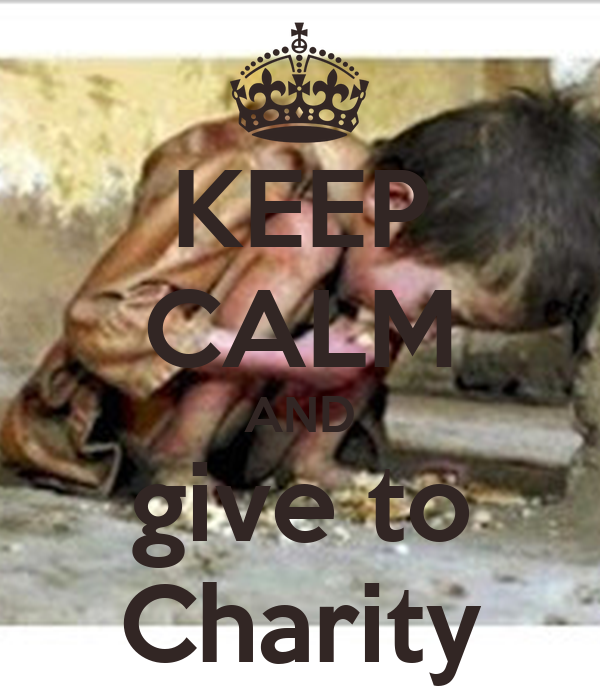 KEEP CALM AND give to Charity