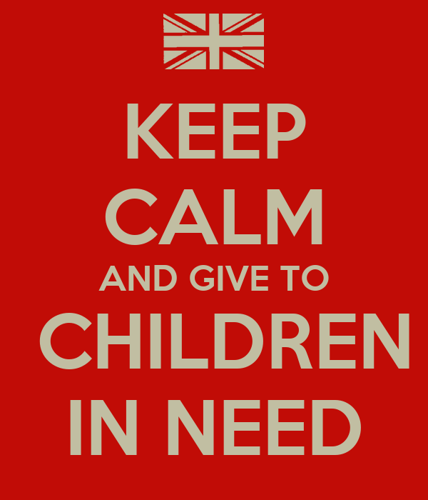 KEEP CALM AND GIVE TO  CHILDREN IN NEED