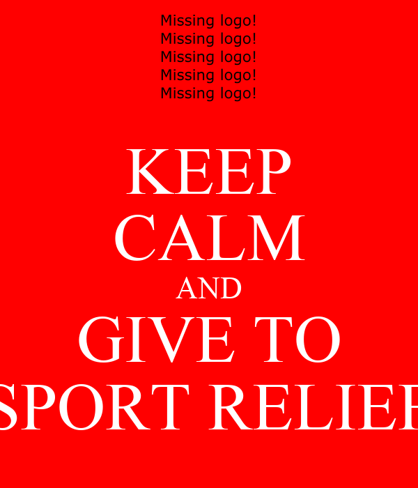 KEEP CALM AND GIVE TO SPORT RELIEF