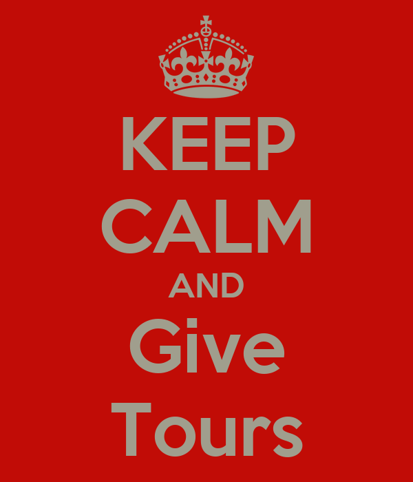 KEEP CALM AND Give Tours