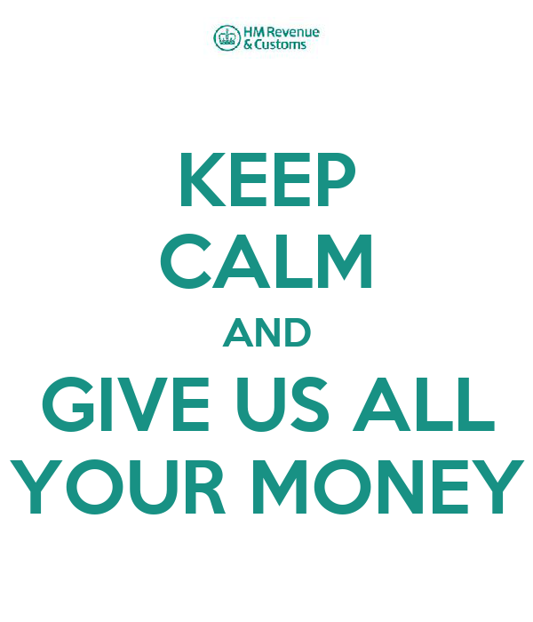 KEEP CALM AND GIVE US ALL YOUR MONEY