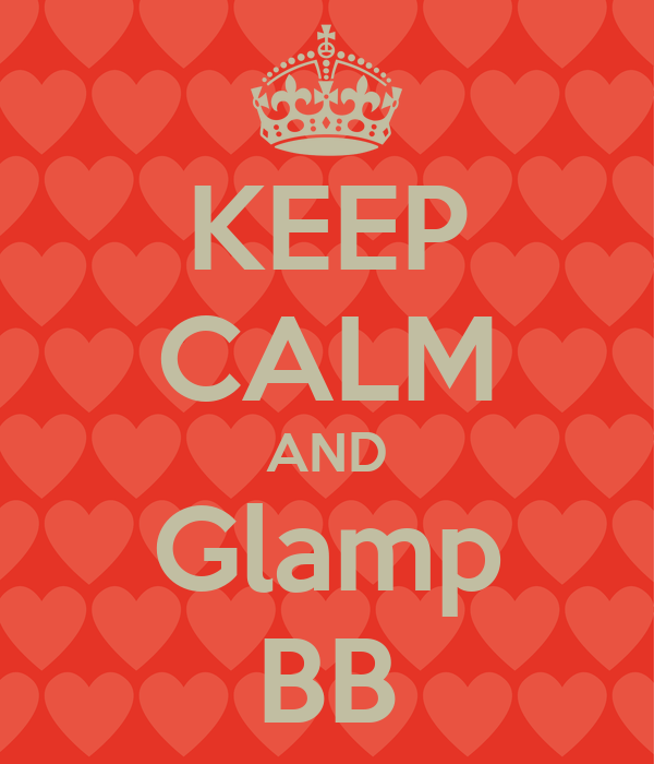 KEEP CALM AND Glamp BB