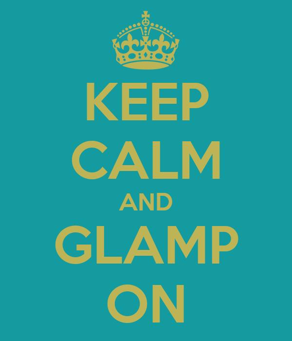 KEEP CALM AND GLAMP ON