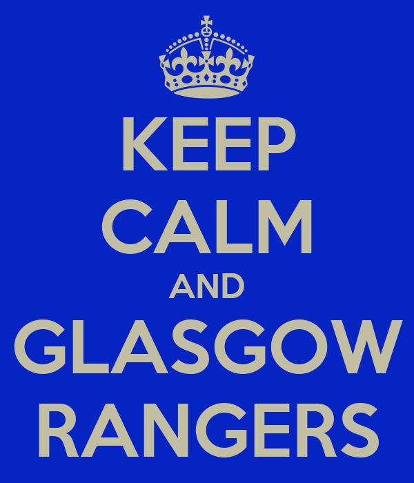 KEEP CALM AND GLASGOW RANGERS