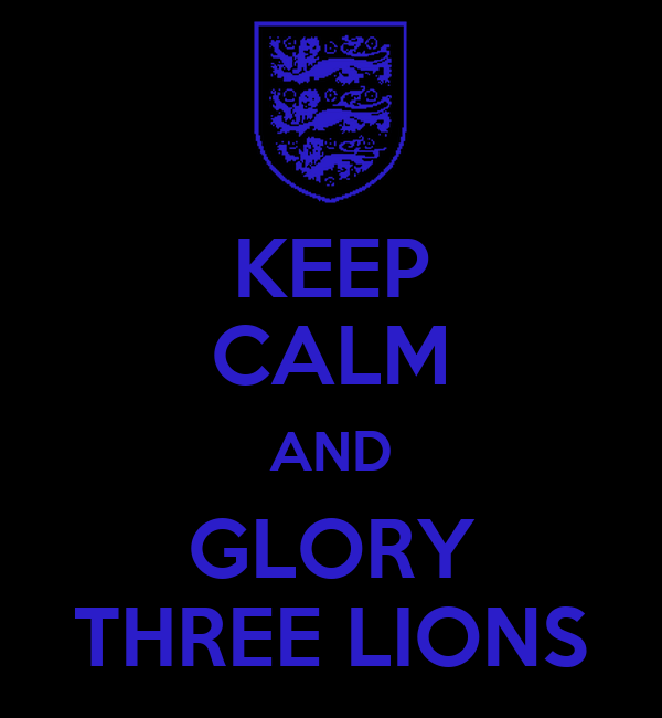 KEEP CALM AND GLORY THREE LIONS