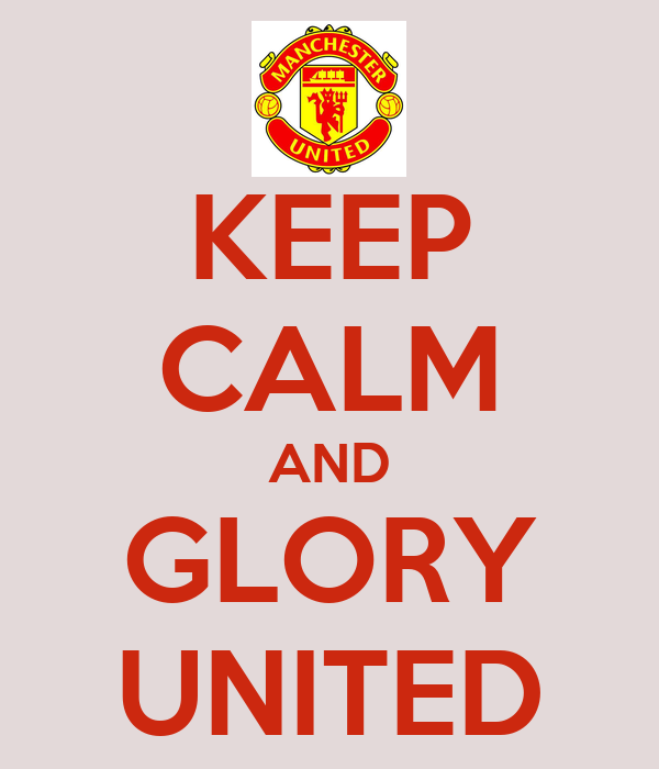 KEEP CALM AND GLORY UNITED