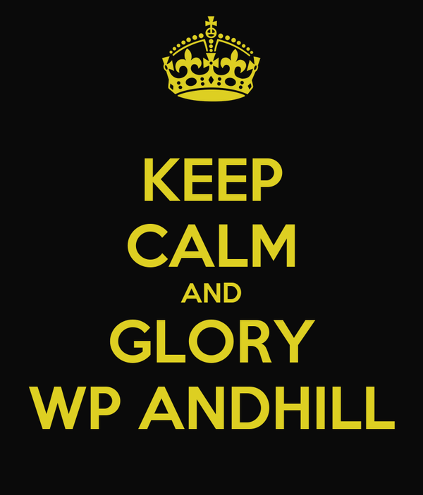 KEEP CALM AND GLORY WP ANDHILL