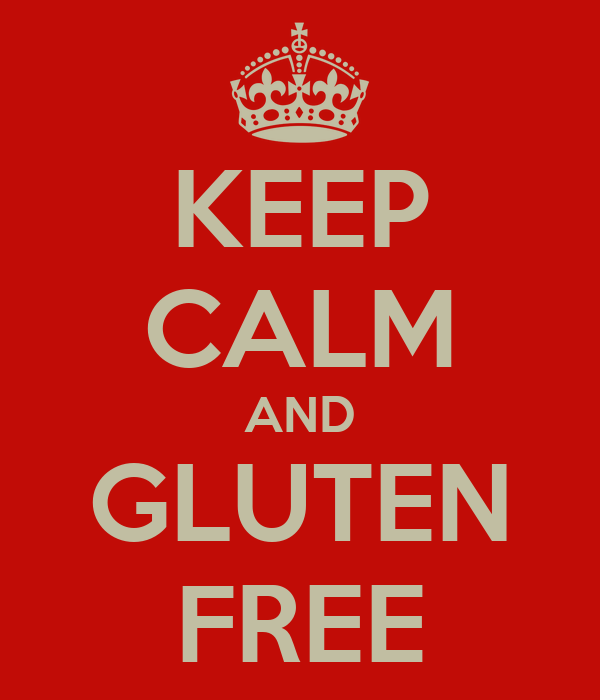 KEEP CALM AND GLUTEN FREE