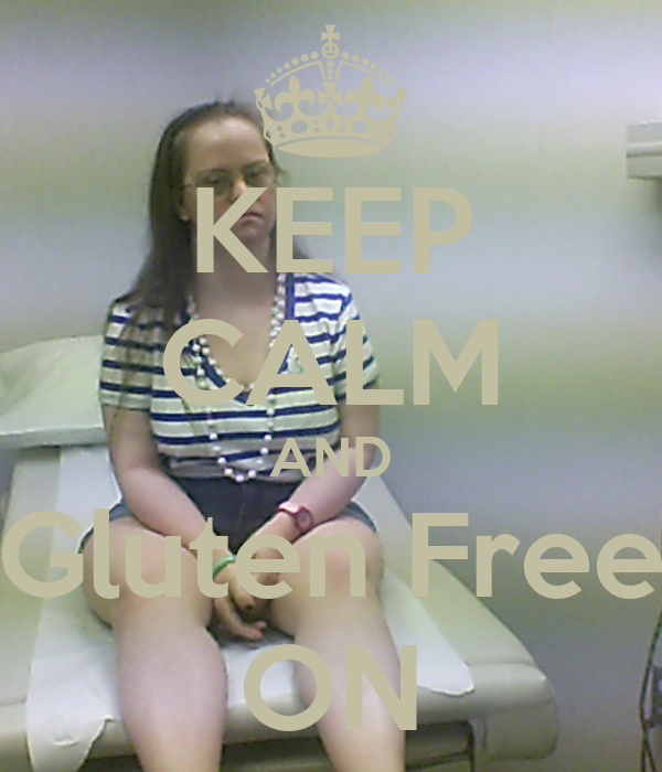 KEEP CALM AND Gluten Free ON