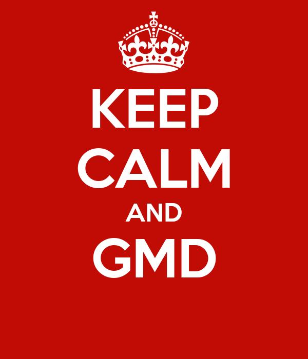 KEEP CALM AND GMD